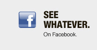 SEE WHATEVER.On Facebook.